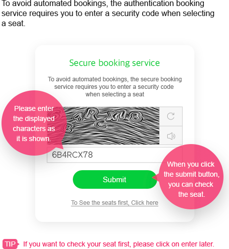 To avoid automated bookings, the authentication booking service requires you to enter a security code when selecting a seat.